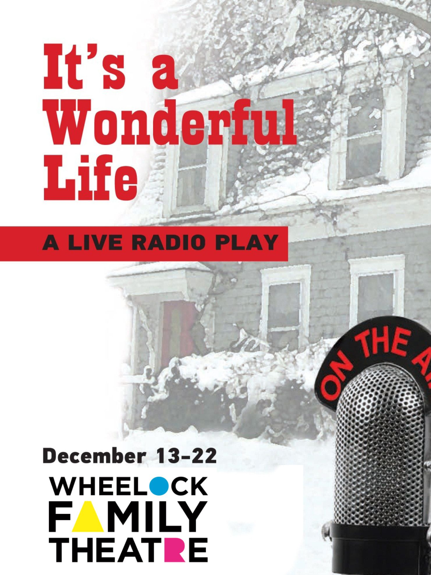 """It's A Wonderful Life, A Live Radio Play"" December 13 - 22, 2013"