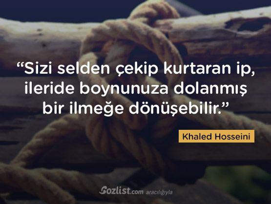 ✔Sizi seldən çəkib qurtaran kəndir, gələcəkdə boynunuza dolanmış bir düyünə çevrilə bilər. #Khaled_Hosseini #sözlər #şair #yazar #kitab