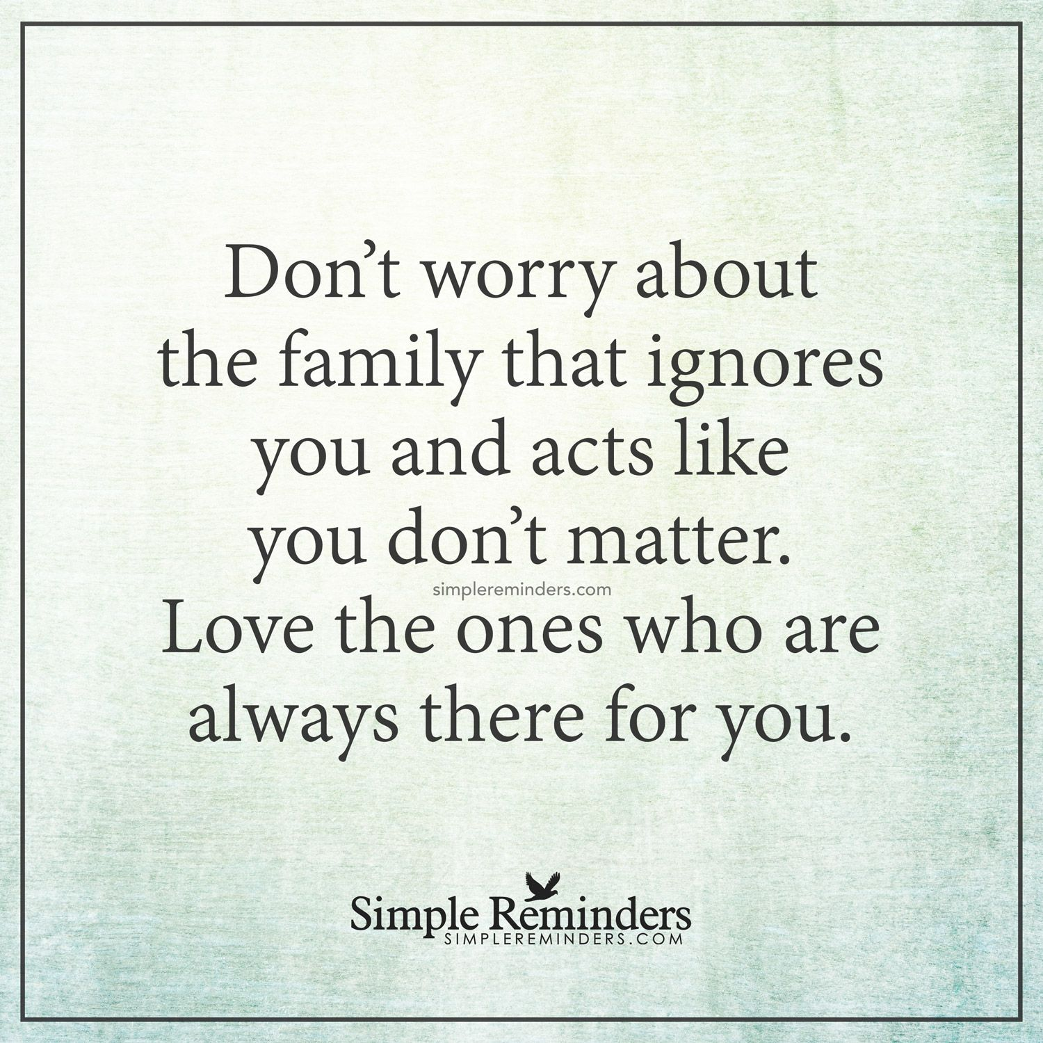 Love Those Who Love You By Unknown Author Broken Family Quotes Family Quotes Quotes