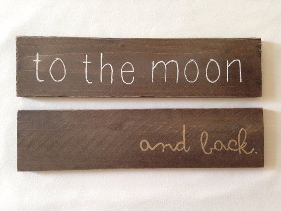 To The Moon And Back Wood Sign by ArrowsandApricots on Etsy, $20.00