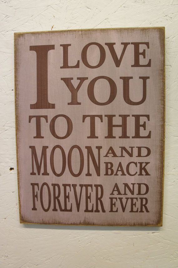 Rustic Sign I Love You to the Moon and Back Forever and Ever Subway Style Distressed and Antiqued by ExpressionsNmore, $39.95