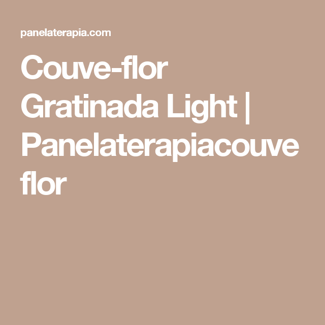 Couve-flor Gratinada Light  |   Panelaterapiacouve flor