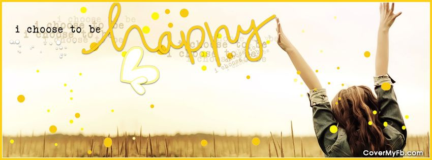 I choose to be happy Facebook cover photos quotes
