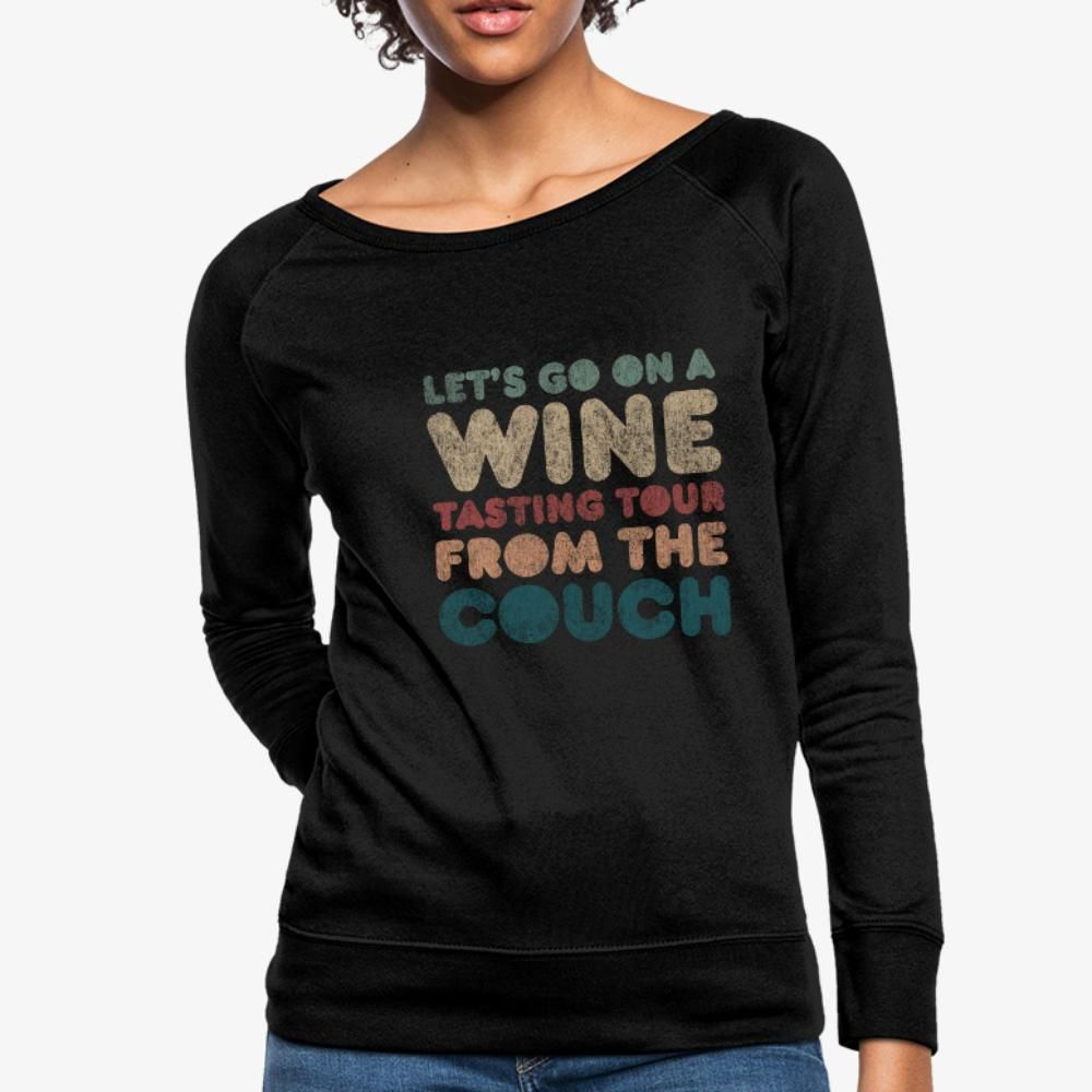Lets Go Wine Tasting On The Couch Crewneck Sweatshirt