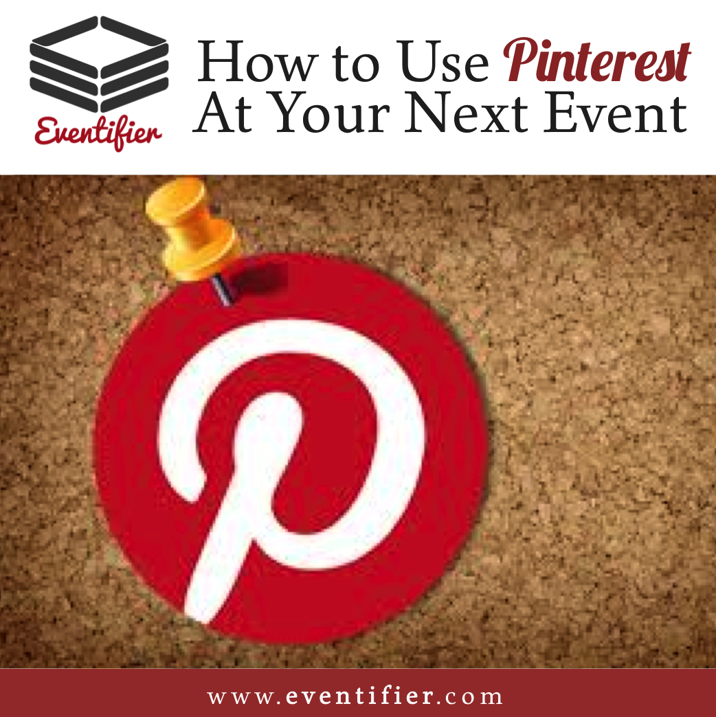 3 Ways to Take Advantage of Pinterest for Your Event Social Media Strategy #eventprofs