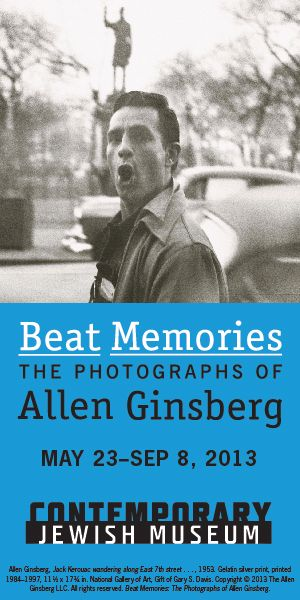 """Beat Memories: The Photographs of Allen Ginsberg"" At the Contemporary Jewish Museum in San Francisco from May 23 through September 8, 2013."