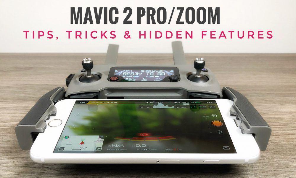 Tips, Tricks and Hidden Features Of The DJI Mavic 2 Pro and Zoom