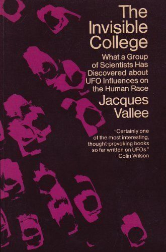 The Invisible College By Jacques Vallee Http Www Amazon Com Dp 0525474501 Ref Cm Sw R Pi Dp 4enwub0r0f79s Thought Provoking Book Book Worth Reading College