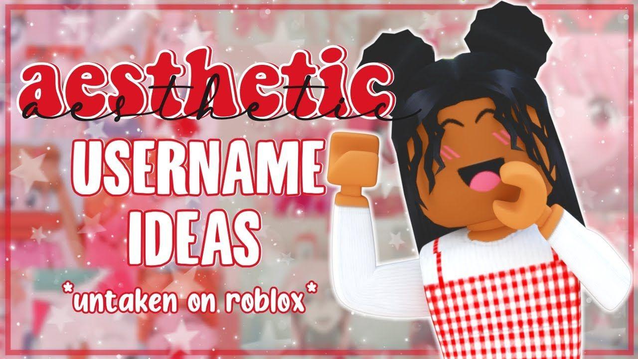 Aesthetic Roblox Username Ideas 2021 Untaken Youtube In 2021 Roblox Aesthetic Usernames Girly Pictures