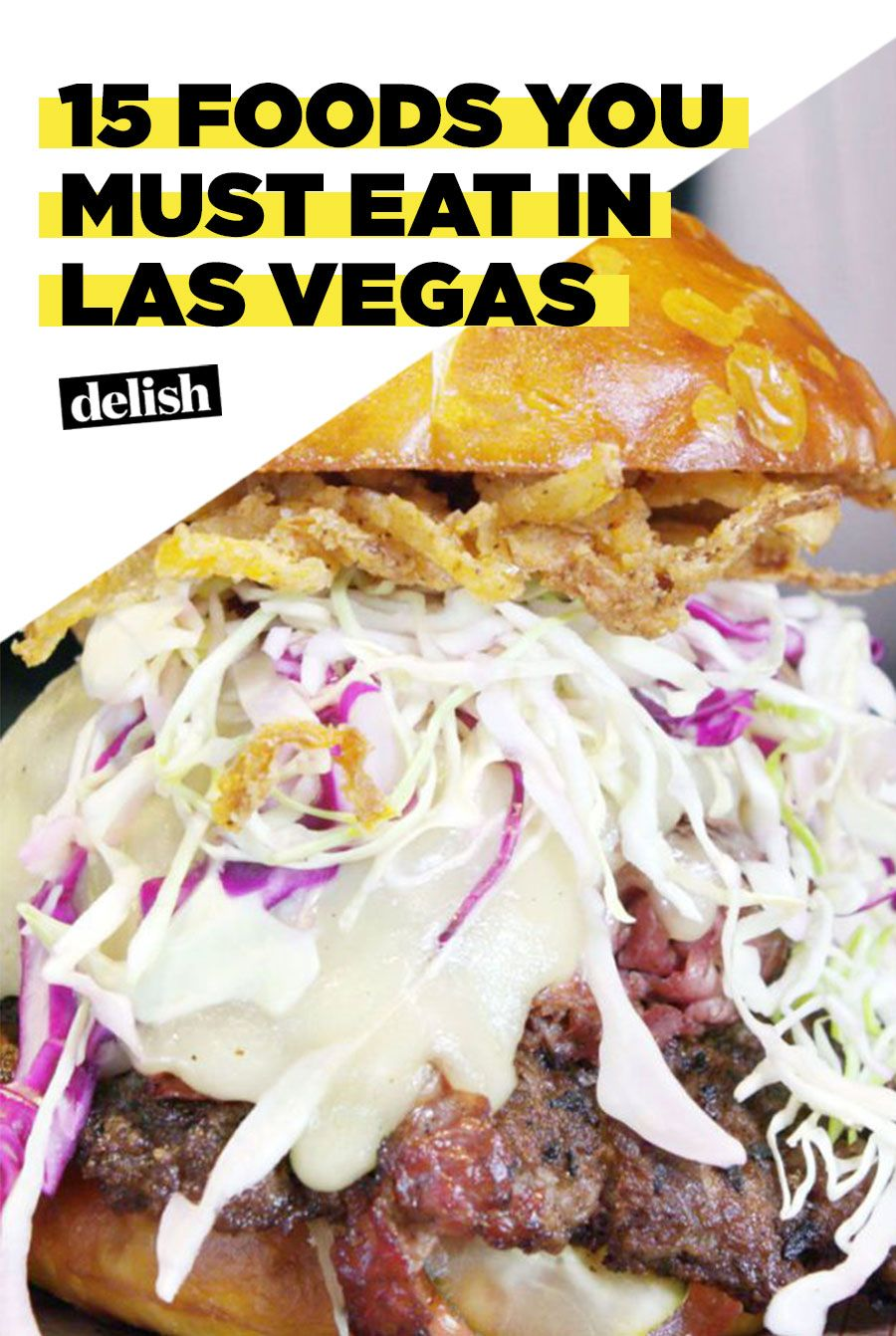 The 15 Foods You Can T Leave Vegas Without Trying Las Vegas Food Las Vegas Eats Vegas Food