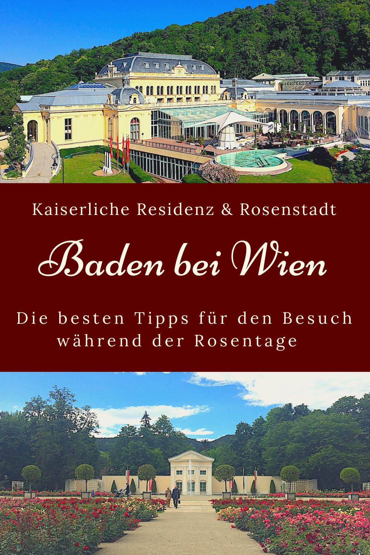 Baden Bei Wien Die Schonsten Orte In Der Rosenstadt In 2020 Schone Orte Reisen Reiseziele