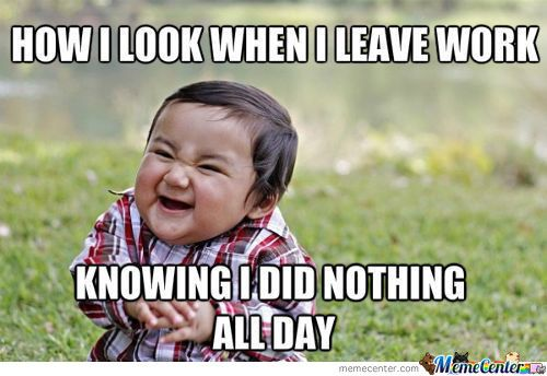 Last Day At Work Meme Funny Parenting Memes Funny Pictures Toddler Meme