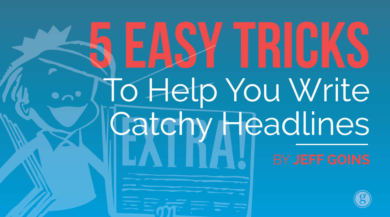 Easy Tricks To Help You Write Catchy Headlines  Blogging