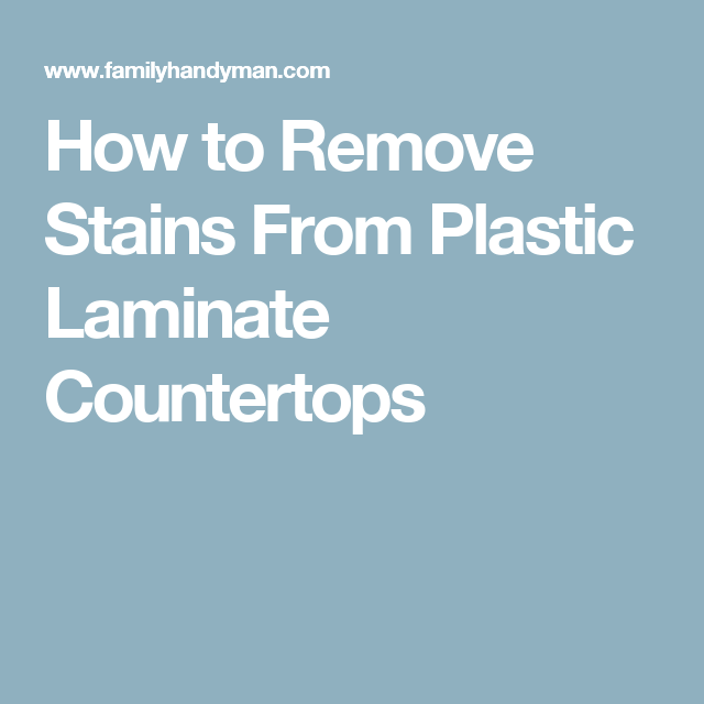 How To Remove Stains From Plastic Laminate Countertops Kitchen