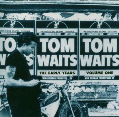 Tom Waits The Early Years. Vol. 1