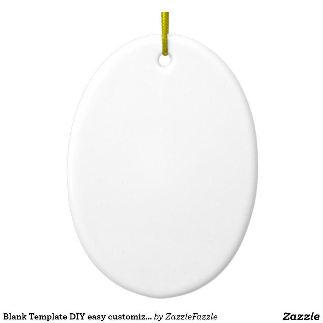 Blank Template Diy Easy Customize Add Text Photo Ceramic Ornament Zazzle Com Text On Photo Diy Ceramic Ceramic Ornaments