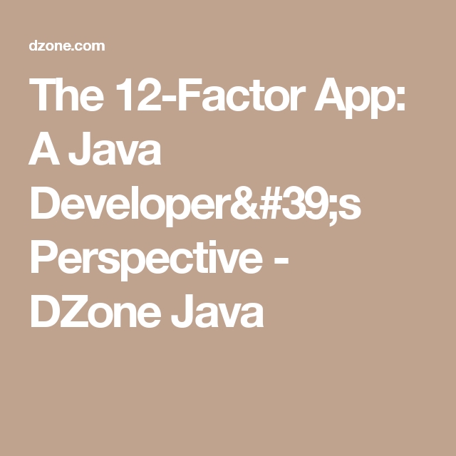 The 12Factor App A Java Developer's Perspective App