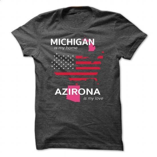 MICHIGAN IS MY HOME AZIRONA IS MY LOVE - #softball shirt #red sweater. ORDER NOW => https://www.sunfrog.com/LifeStyle/MICHIGAN_AZIRONA-DarkGrey-Guys.html?68278