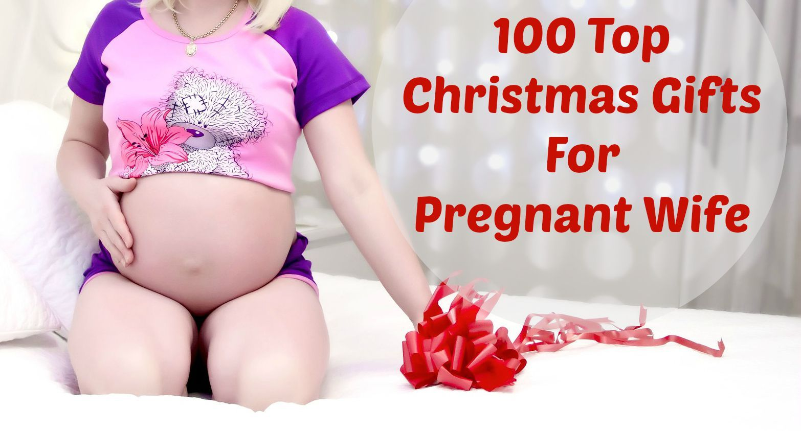 Here you will find only the best Christmas gifts for pregnant wife ...