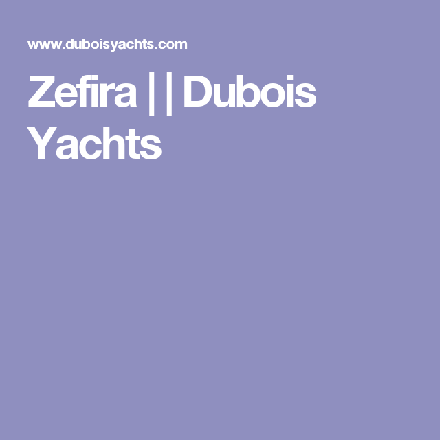Zefira | | Dubois Yachts