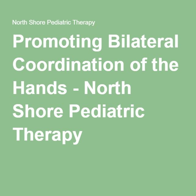 Promoting Bilateral Coordination of the Hands - North Shore Pediatric Therapy