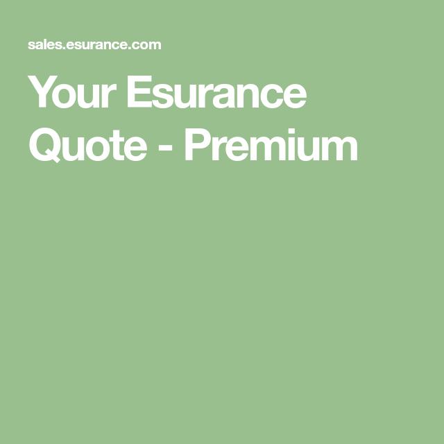 Your Esurance Quote - Premium | Home insurance quotes ...