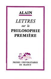 Alain (Émile Chartier), Lettres sur la philosophie première