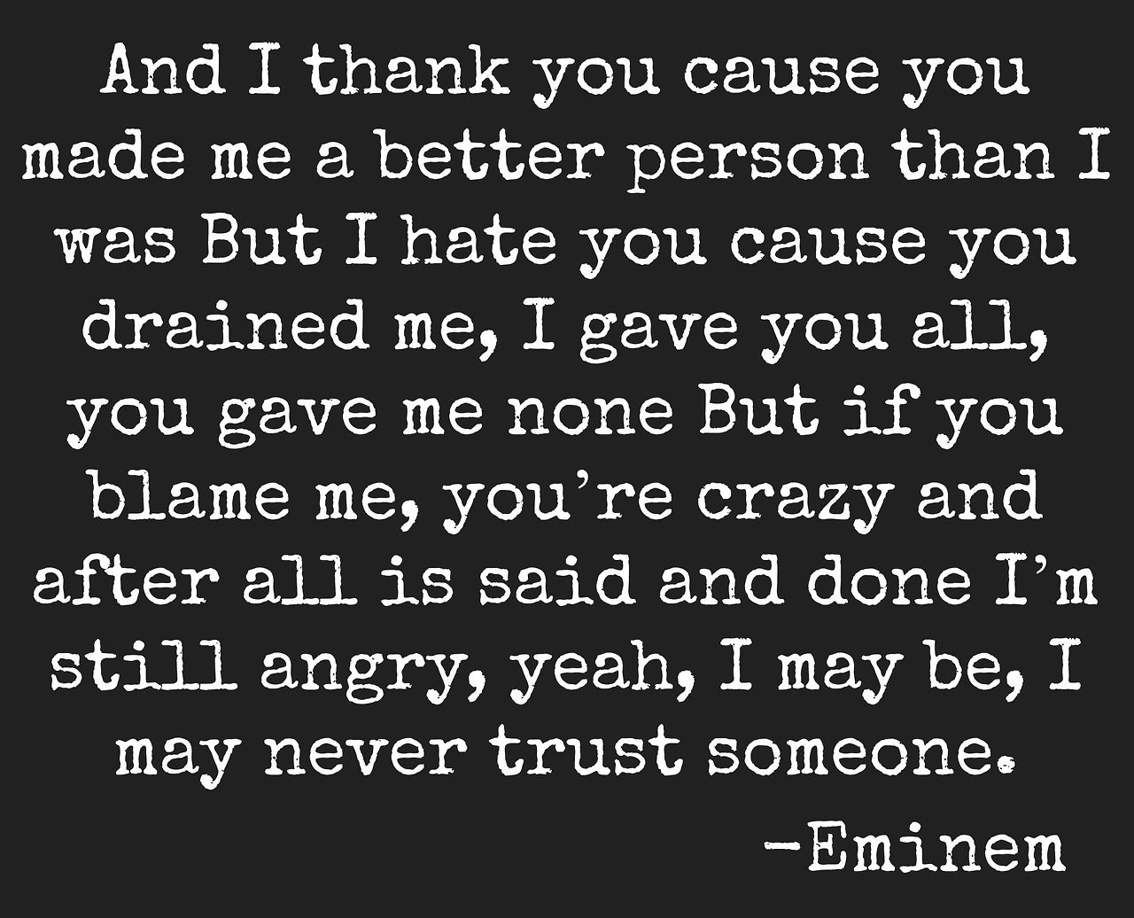 "Eminem quote from ""Stronger Than I"