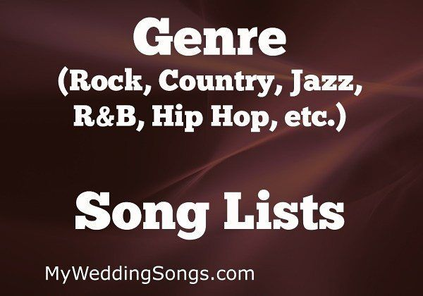Genre Song Lists - Know the best wedding songs by music style ...