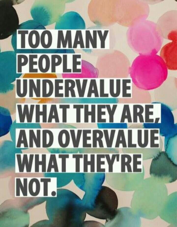 Value what you are
