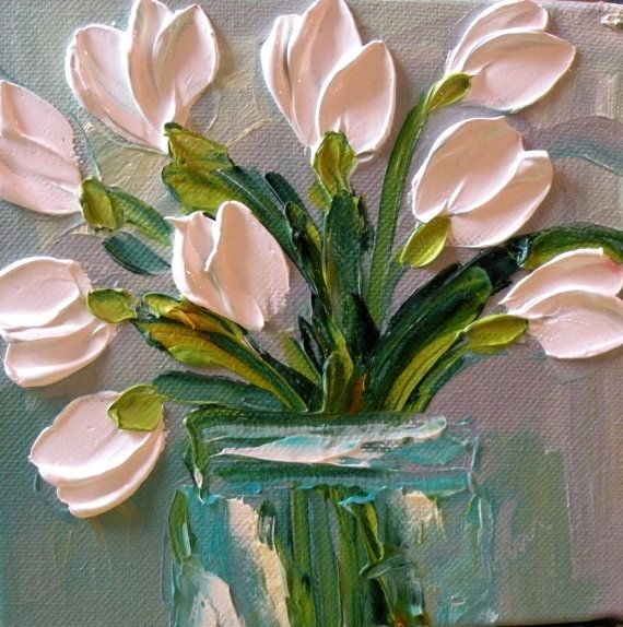 I Want To Try This I Love How Thick The Flowers Are So Cool This One Is White Tulip Oil Painting Impasto Technique Flower Painting Flower Art Oil Painting