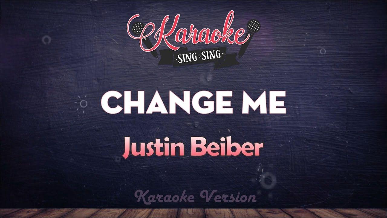 Justin Bieber - Change Me | SING SING KARAOKE