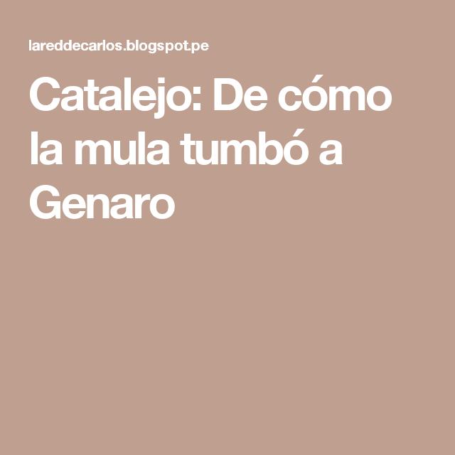 Catalejo: De cómo la mula tumbó a Genaro