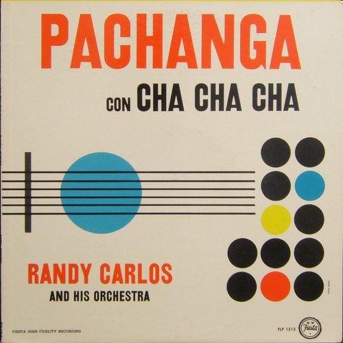 Randy Carlos and his Orchestra - Pachanga con Cha Cha Cha (1966)