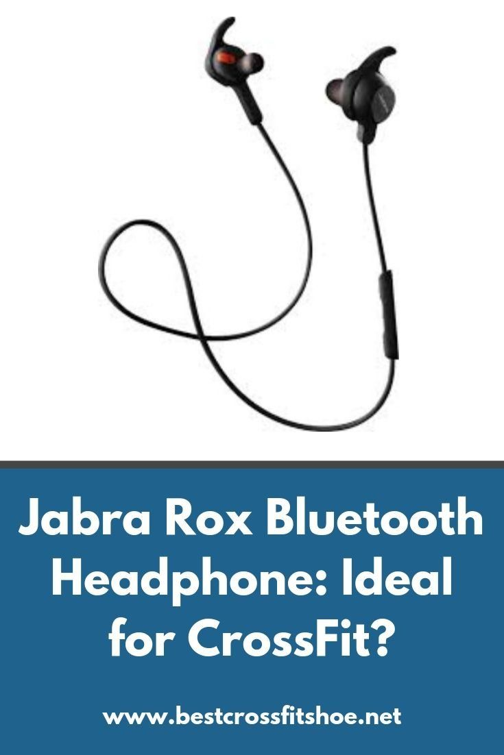 Review of Jabra Rox bluetooth headphones: are they ideal for CrossFit workouts, running and more? Fi...