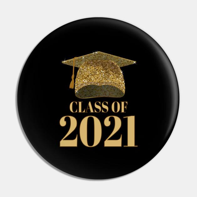 Graduation Cap Class Of 2021 Senior Class Of 2021 Graduation Button Pin Teepublic Class Graduation Cap High School Graduation Gifts Graduation Wallpaper