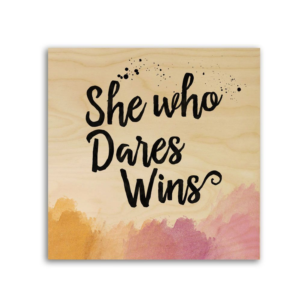 Typography Quote Print On Wood - She Who Dares Wins | Products ...