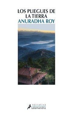 Los pliegues de la tierra / Anuradha Roy .  http://absys.asturias.es/cgi-abnet_Bast/abnetop?TITN=892386#1