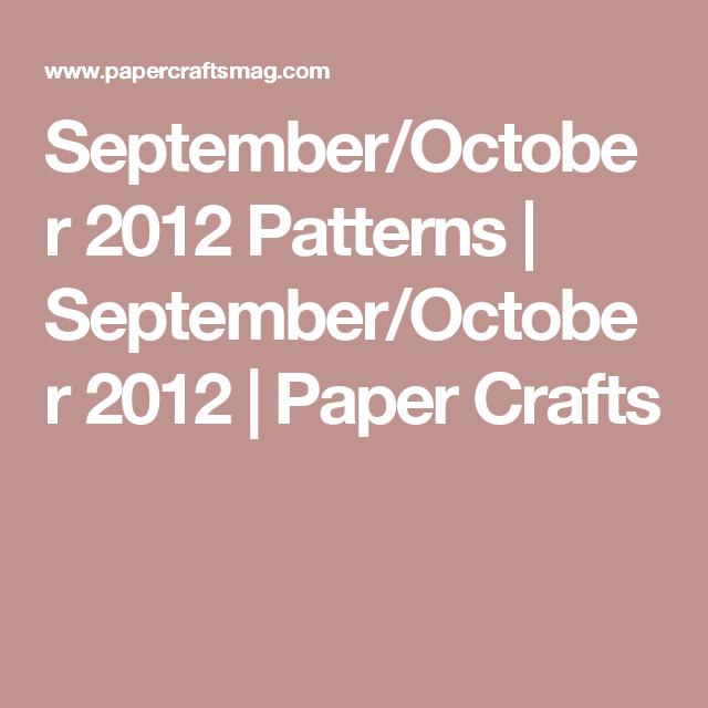 September/October 2012 Patterns | September/October 2012 | Paper Crafts