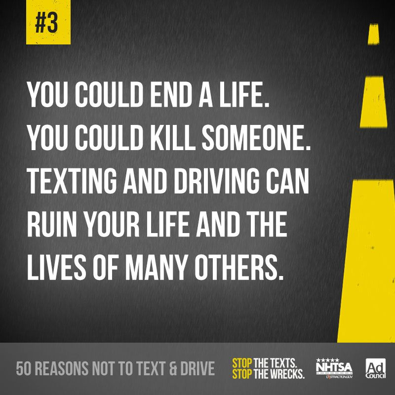 Here's Reason 3 not to text & drive. What's your reason