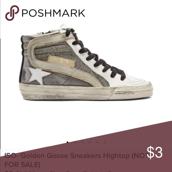 ISO- Golden Goose Sneakers Hightop (NOT