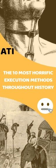 Best Funny Pins The 10 Most Horrific Execution Methods Throughout History Whether involving rats, spikes, or boiling oil, the worst execution methods ever invented prove that humans have mastered the art of torture and death. 1