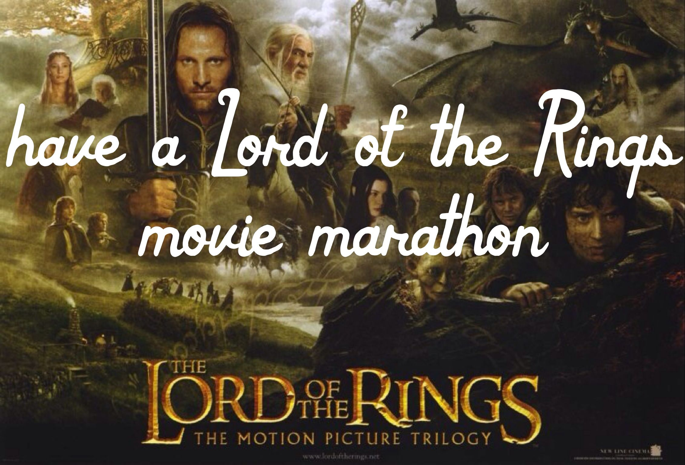 Have a lord of the rings movie marathon :D