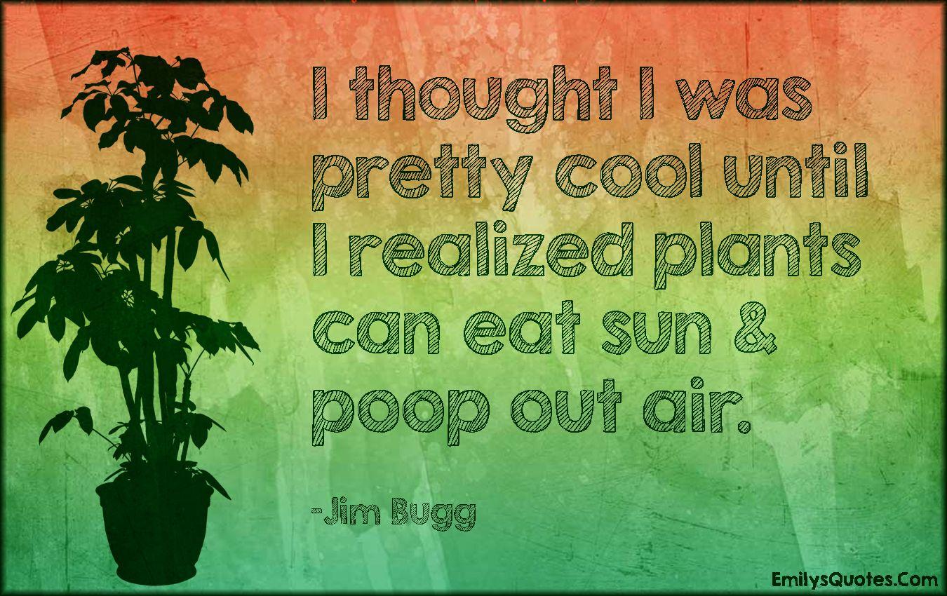 Afbeeldingsresultaat voor funny plant quotes
