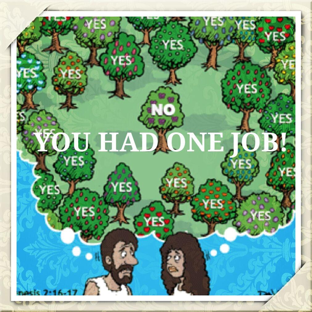 One Tree, One Job Eve had one job leave