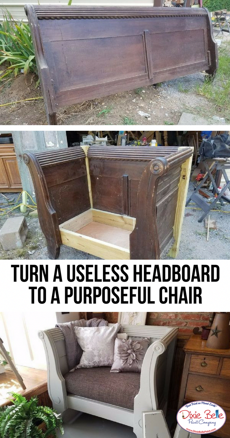 Learn How To Turn A Useless Headboard To A Purposeful Chair With Dixie Belle Paint Company Read Mor Repurposed Furniture Recycled Furniture Furniture Projects