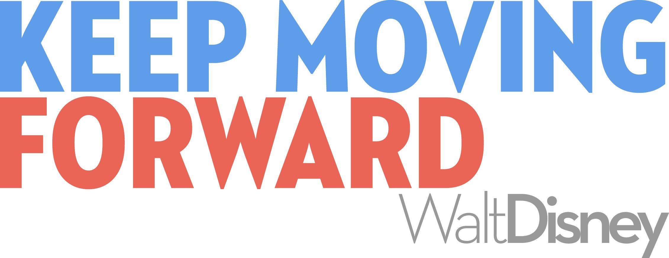 Keep Moving Forward Quote Keepmovingforwardquotedisneywaltdisneyquotesmeetthe