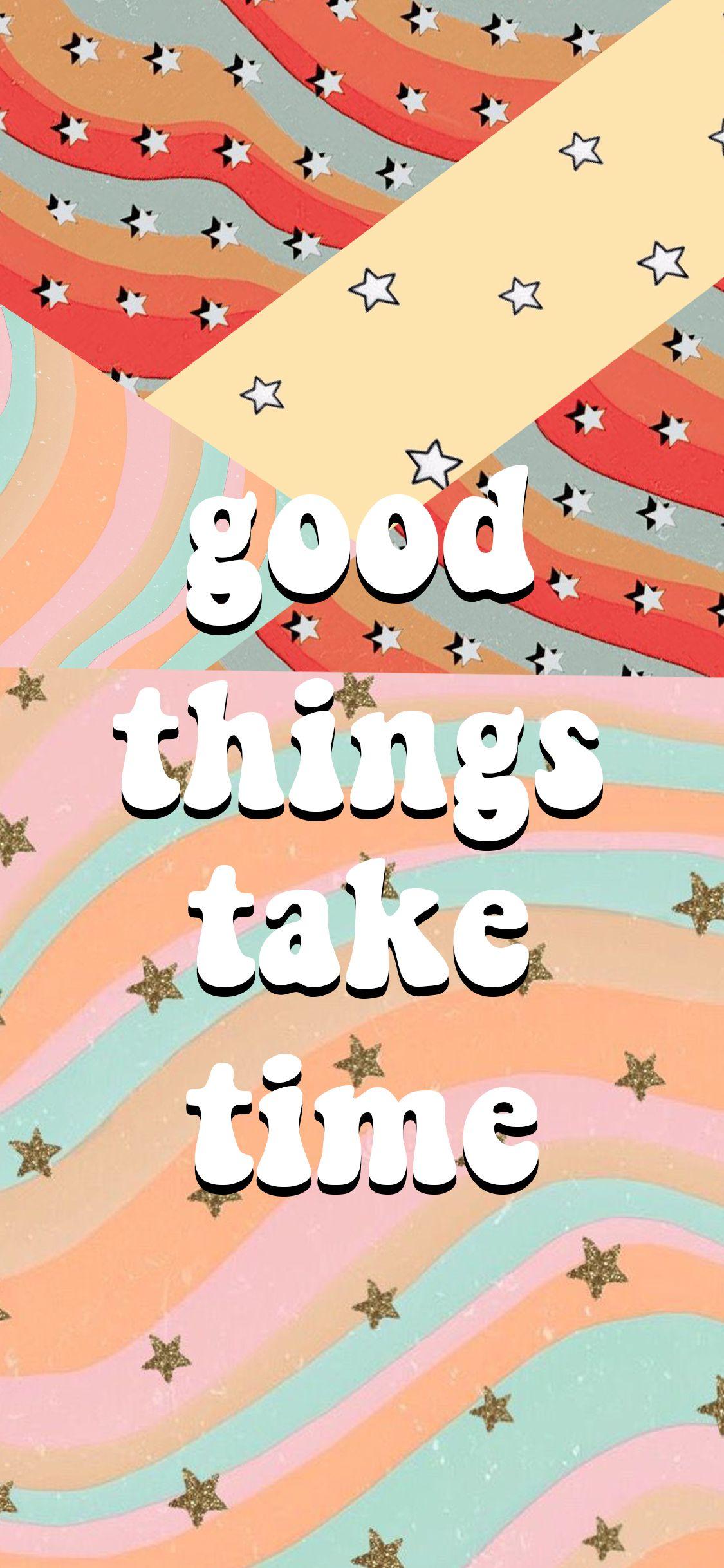 Goof Things Take Time Vsco Aesthetic Wallpaper Aesthetic Vsco Wallpaper Background Cute Tumblr Wallpaper Iphone Wallpaper Photography Cute Wallpapers