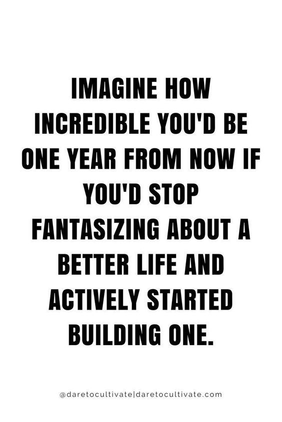 Stop Fantasizing About a Better Life