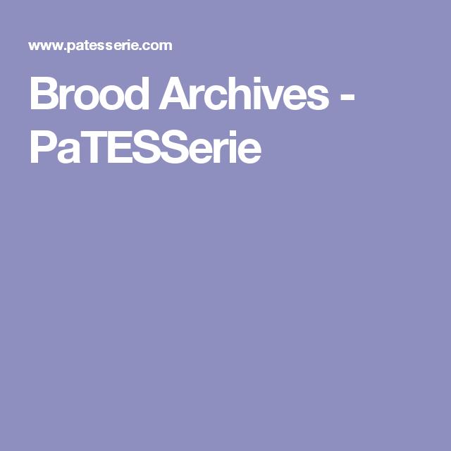Brood Archives - PaTESSerie